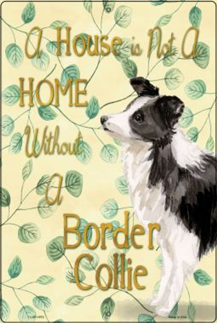 Not A Home Without A Border Collie Wholesale Novelty Large Parking Sign LGP-1972