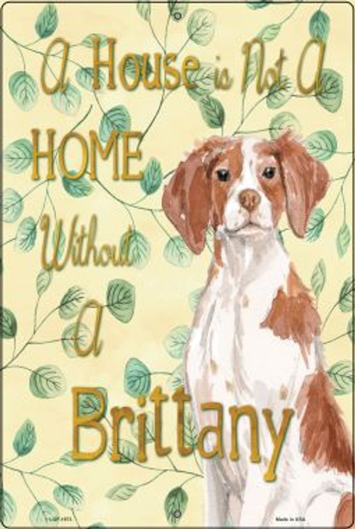Not A Home Without A Brittany Wholesale Novelty Large Parking Sign LGP-1973