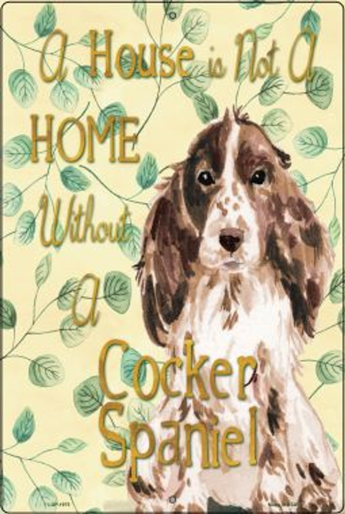 Not A Home Without A Cocker Spaniel Wholesale Novelty Large Parking Sign LGP-1975