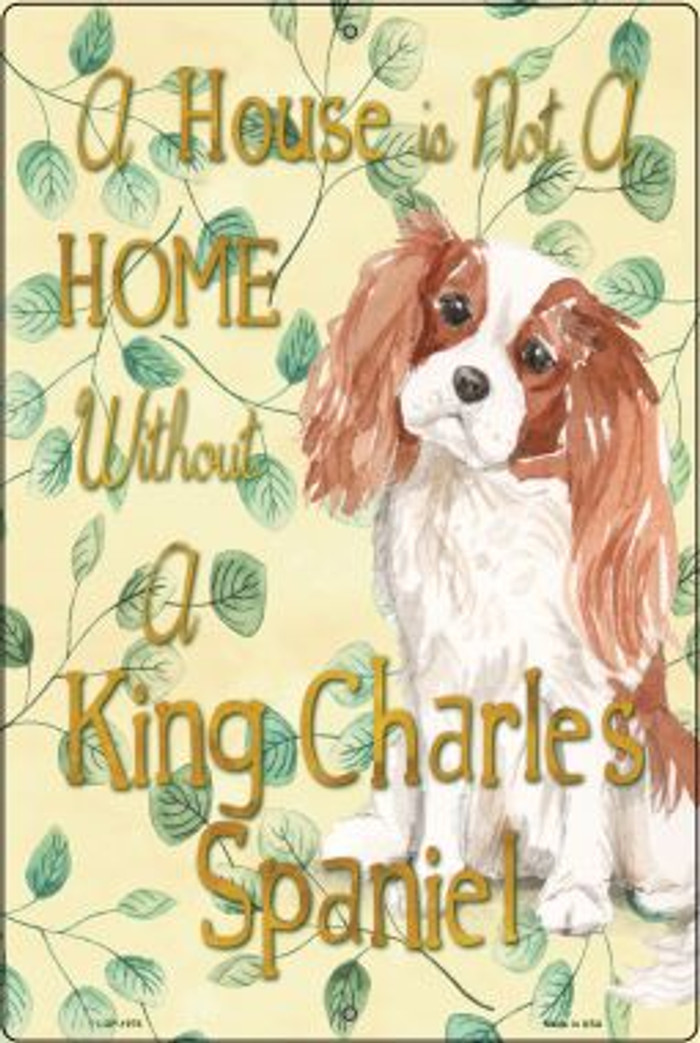 Not A Home Without A King Charles Wholesale Novelty Large Parking Sign LGP-1976