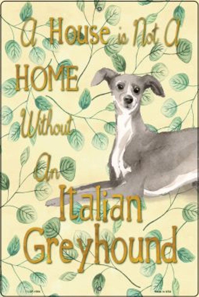 Not A Home Without A Italian Greyhound Wholesale Novelty Large Parking Sign LGP-1984
