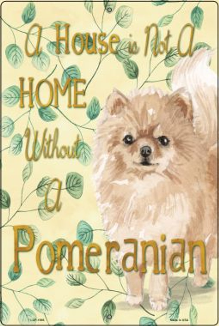 Not A Home Without A Pomeranian Wholesale Novelty Large Parking Sign LGP-1986