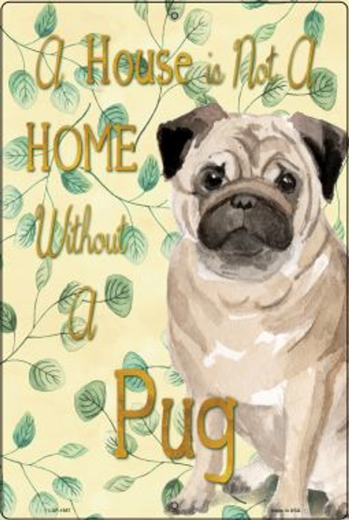 Not A Home Without A Pug Wholesale Novelty Large Parking Sign LGP-1987