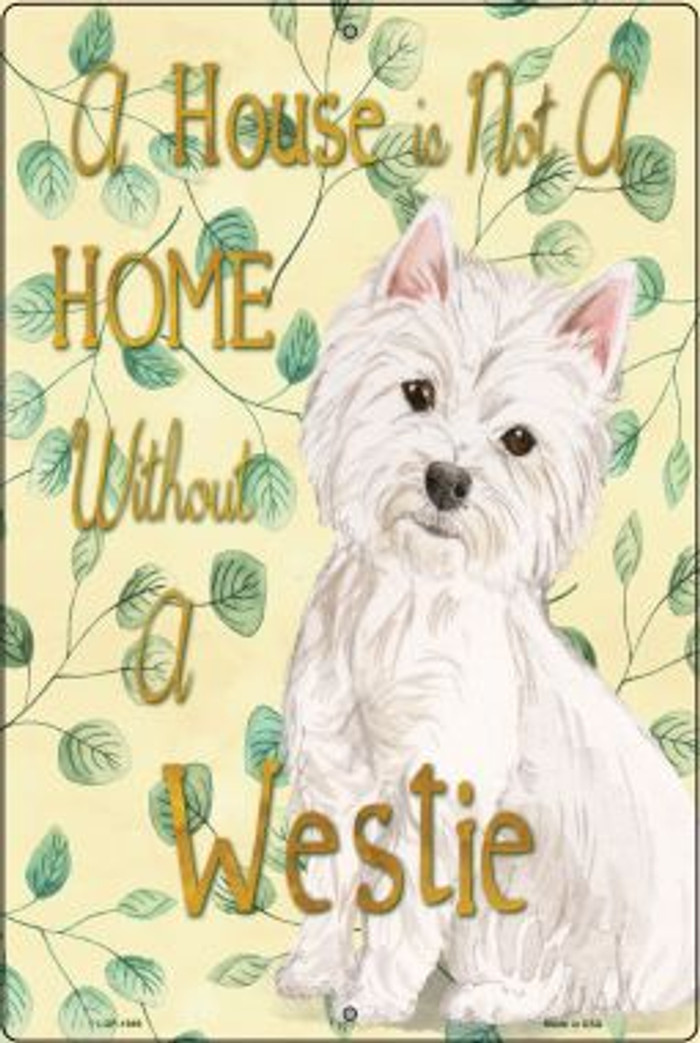 Not A Home Without A Westie Wholesale Novelty Large Parking Sign LGP-1989