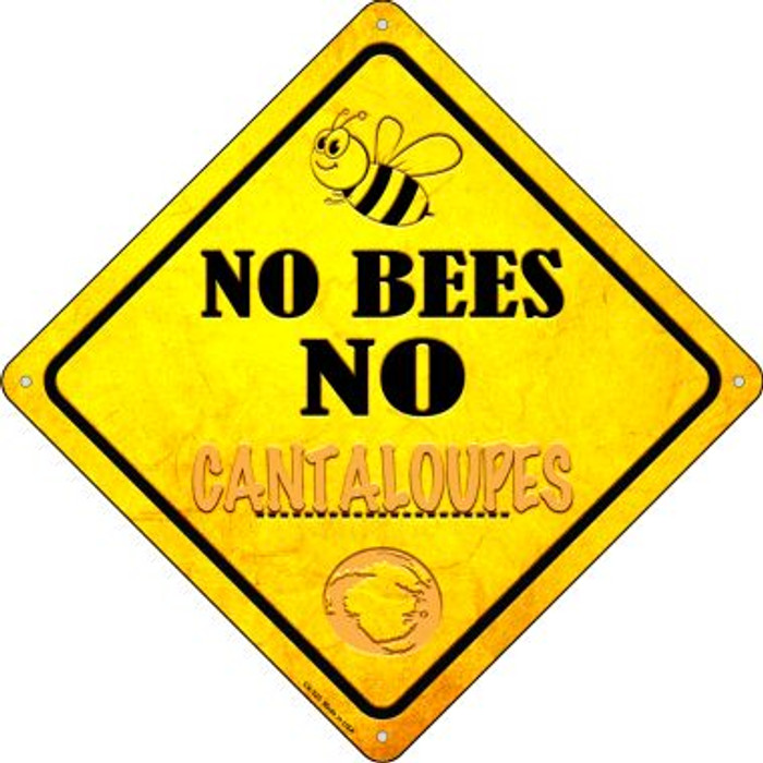 No Bees No Cantaloupes Wholesale Novelty Crossing Sign CX-325
