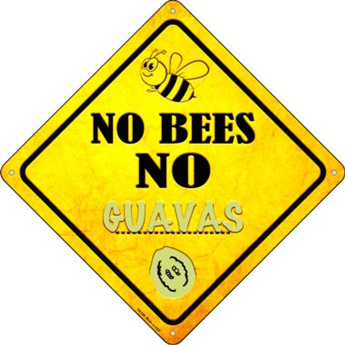 No Bees No Guavas Wholesale Novelty Crossing Sign CX-328