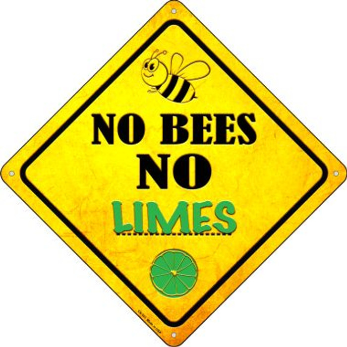 No Bees No Limes Wholesale Novelty Crossing Sign CX-331