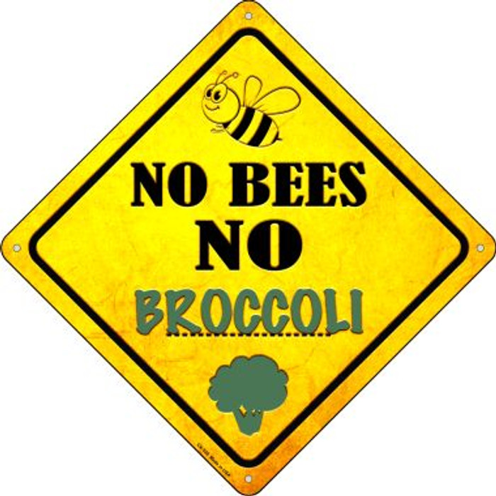 No Bees No Broccoli Wholesale Novelty Crossing Sign CX-339