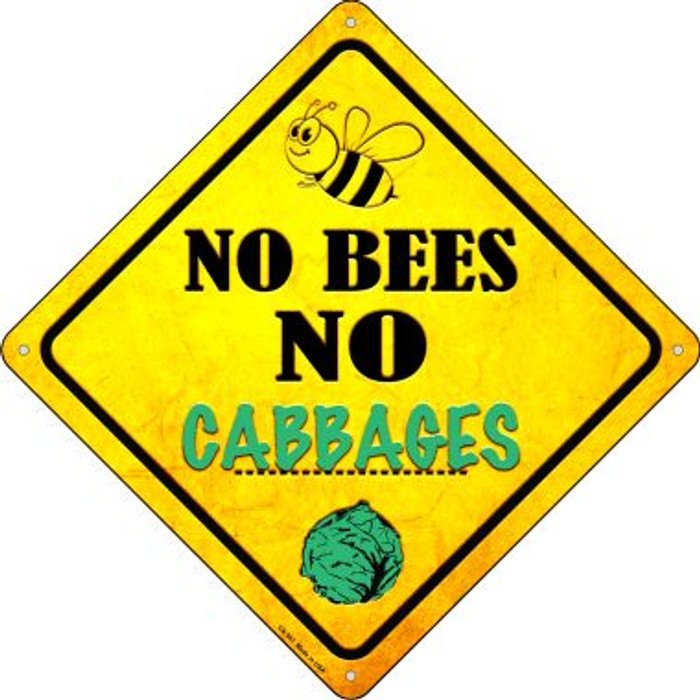 No Bees No Cabbages Wholesale Novelty Crossing Sign CX-341
