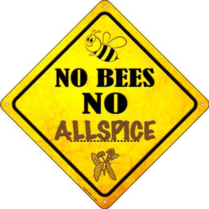 No Bees No Allspice Wholesale Novelty Crossing Sign CX-355
