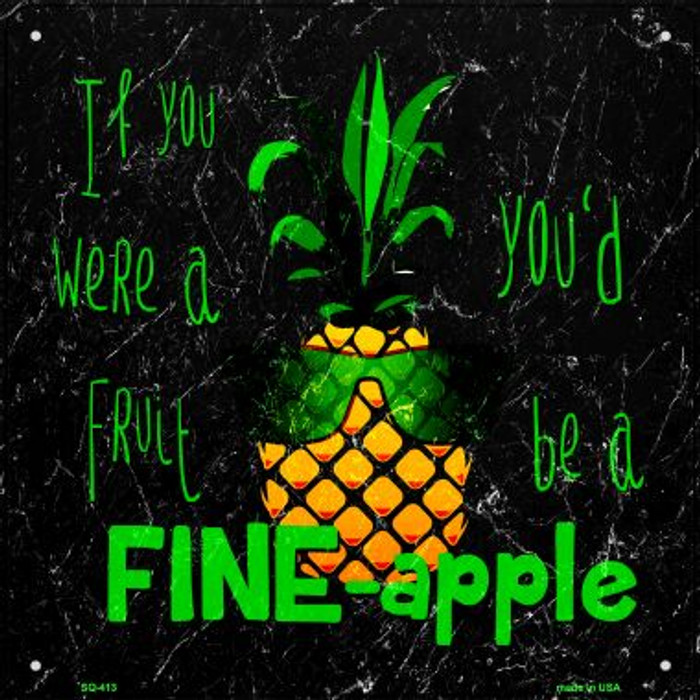 If You Were A Fruit Wholesale Novelty Square Sign SQ-413