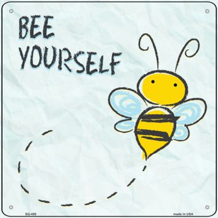 Bee Yourself Wholesale Novelty Square Sign SQ-488