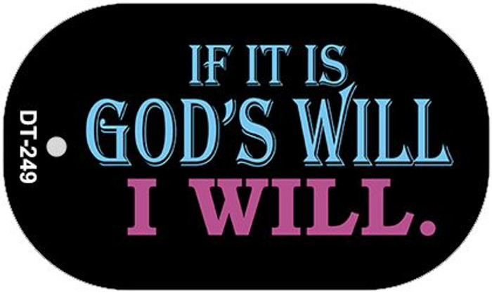 Gods Will I Will Wholesale Novelty Metal Dog Tag Necklace DT-249