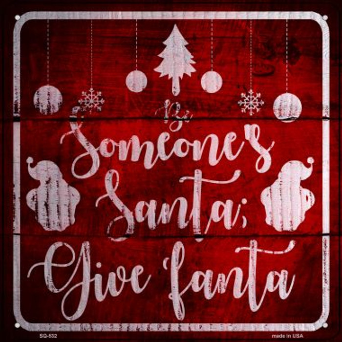 Someones Santa Wholesale Novelty Metal Square Sign SQ-532