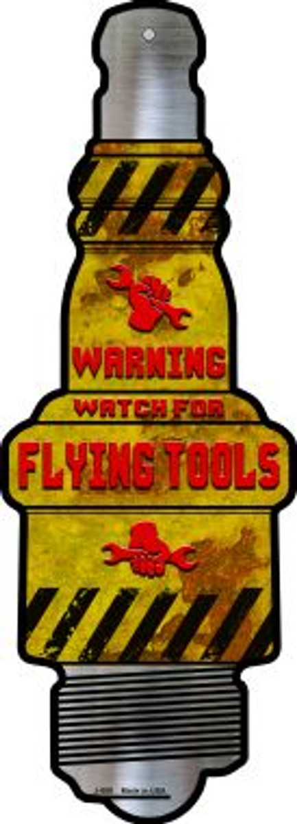Watch For Flying Tools Wholesale Novelty Metal Spark Plug Sign J-080
