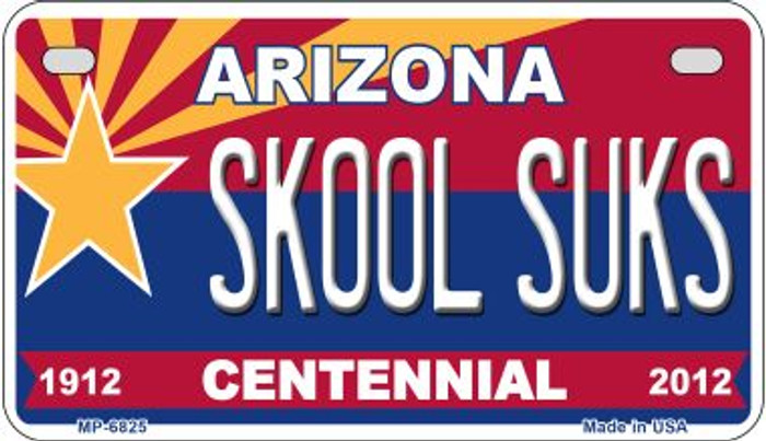 Skool Suks Arizona Centennial Wholesale Novelty Metal Motorcycle Plate MP-6825