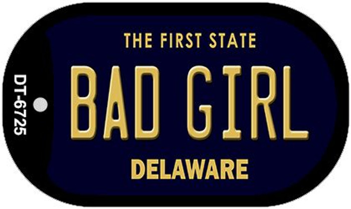 Bad Girl Delaware Wholesale Novelty Metal Dog Tag Necklace DT-6725