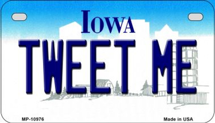 Tweet Me Iowa Wholesale Novelty Metal Motorcycle Plate MP-10976