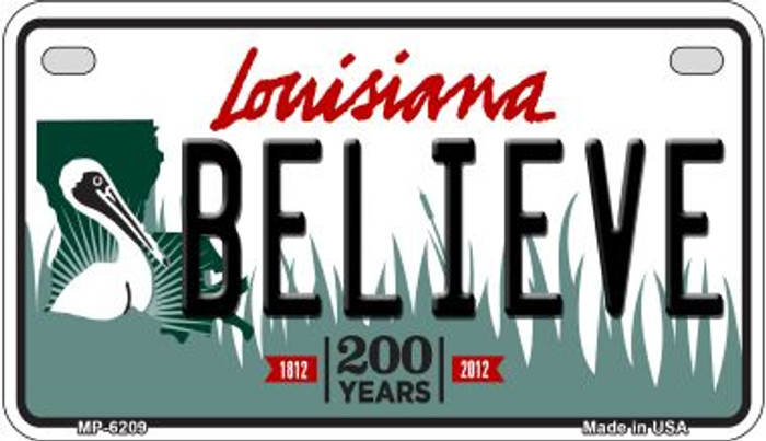 Believe Louisiana Wholesale Novelty Metal Motorcycle Plate MP-6209