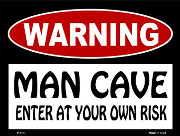 WARNING Man Cave Enter at Your Risk Wholesale Metal Novelty Parking Sign P-119