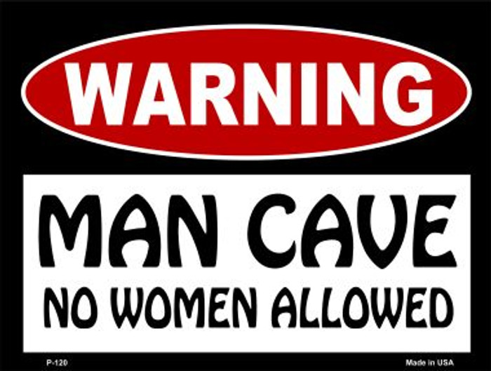 Man Cave No Woman Allowed Wholesale Metal Novelty Parking Sign P-120