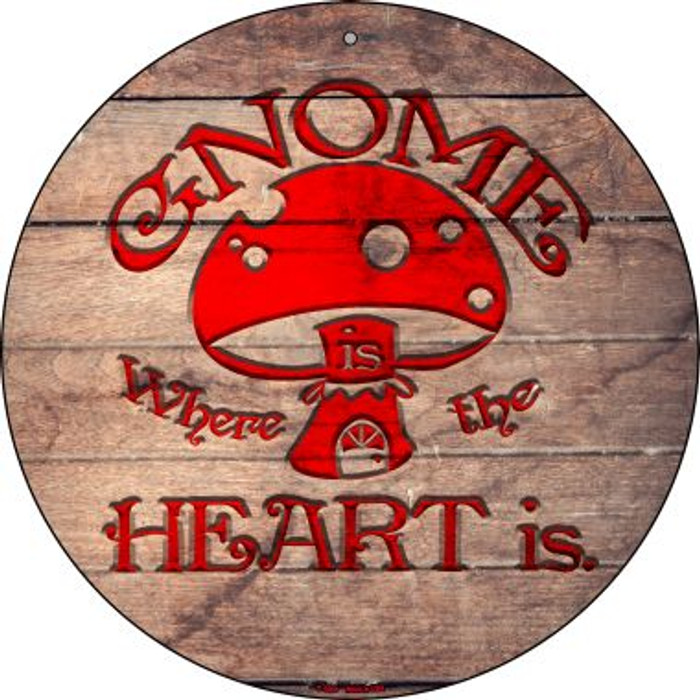 Gnome Where Home Is Wholesale Novelty Metal Circular Sign C-1006