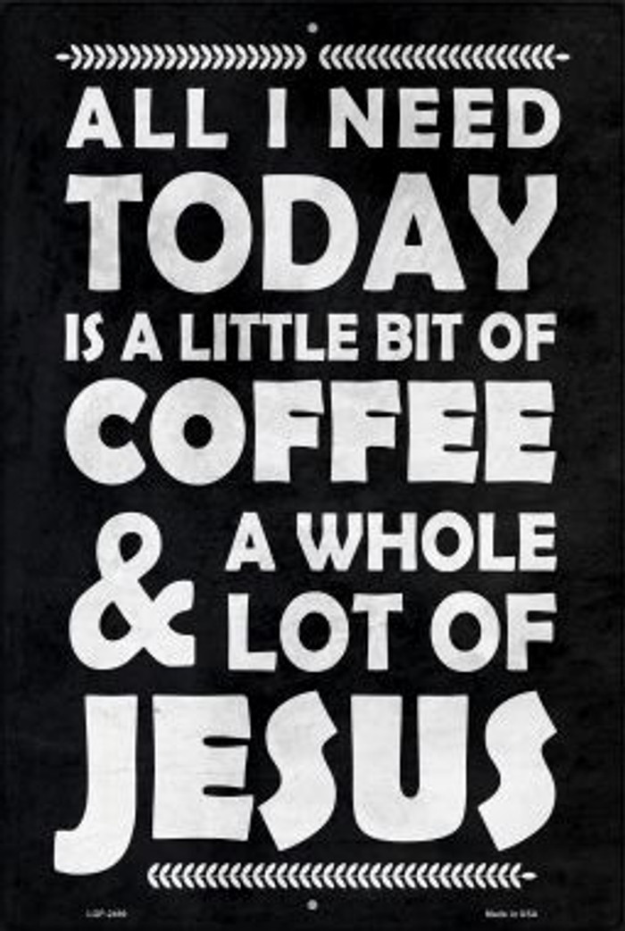 Coffee & Jesus Wholesale Novelty Metal Large Parking Sign LGP-2499