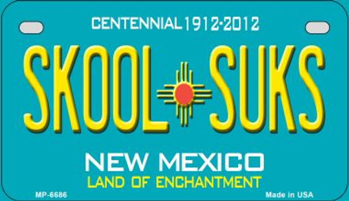 Skool Suks Teal New Mexico Wholesale Novelty Metal Motorcycle Plate MP-6686