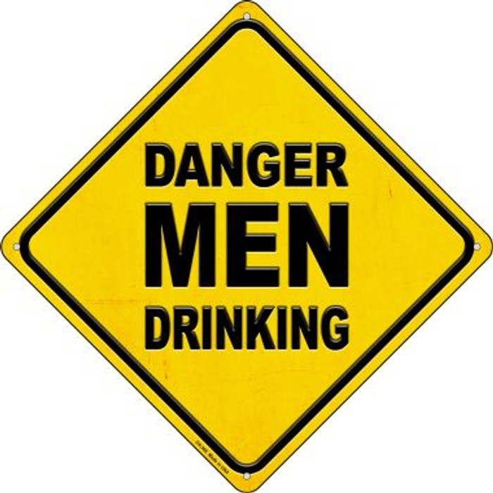 Danger Men Drinking Wholesale Novelty Metal Crossing Sign CX-368