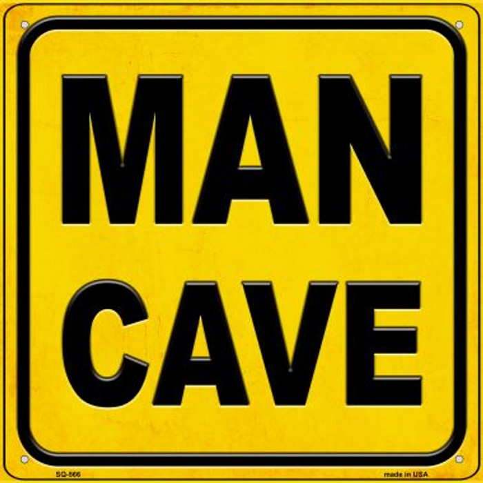 Man Cave Wholesale Novelty Metal Square Sign SQ-566