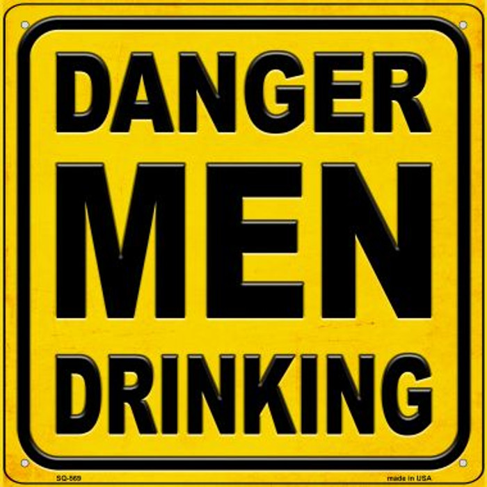 Danger Men Drinking Wholesale Novelty Metal Square Sign SQ-569