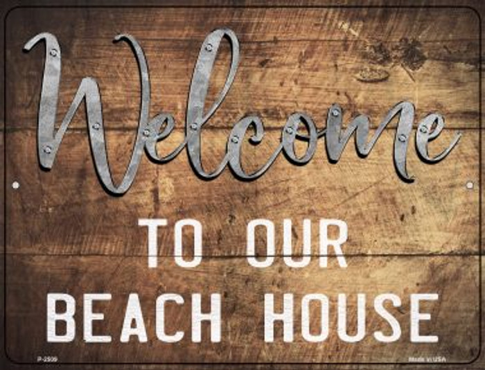 Welcome to our Beach House Wholesale Novelty Metal Parking Sign P-2509