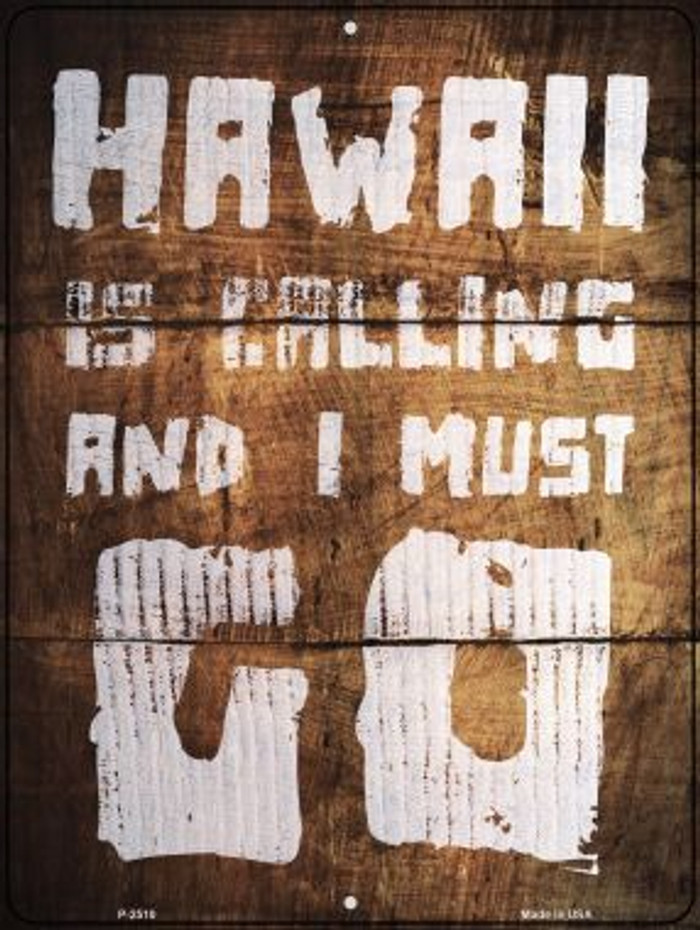 Hawaii is Calling Wholesale Novelty Metal Parking Sign P-2510