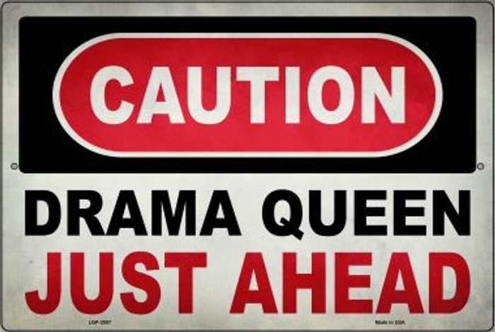 Caution Drama Queen Wholesale Novelty Metal Large Parking Sign LGP-2507