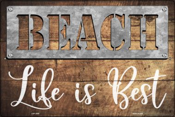 Beach Life is the Best Wholesale Novelty Metal Large Parking Sign LGP-2508