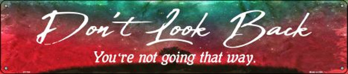 Don't Look Back Wholesale Novelty Metal Street Sign ST-704