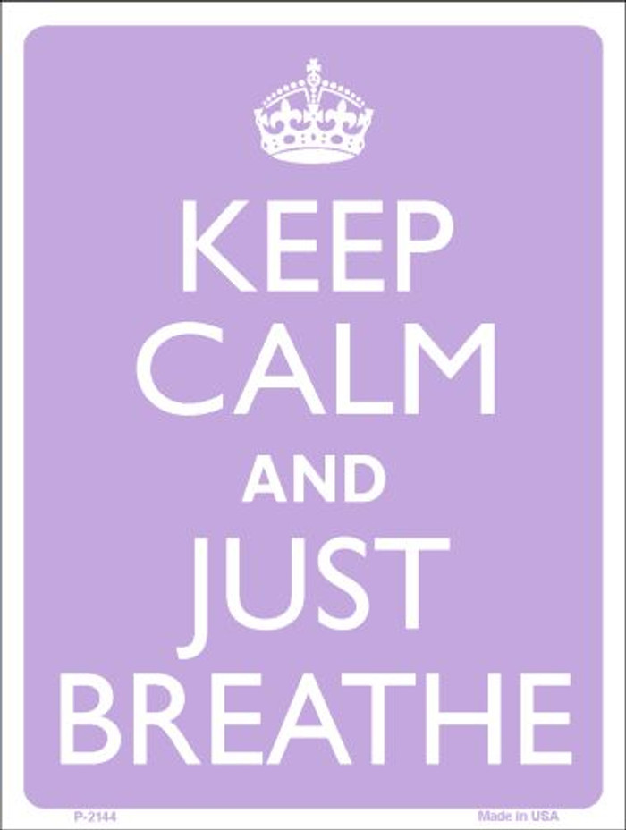 Keep Calm And Just Breathe Wholesale Metal Novelty Parking Sign P-2144