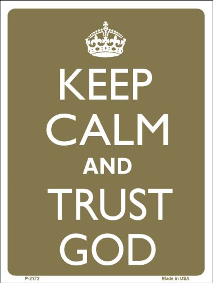Keep Calm And Trust God Wholesale Metal Novelty Parking Sign P-2172