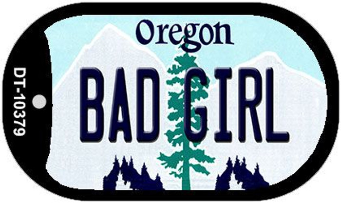 Bad Girl Oregon Wholesale Novelty Metal Dog Tag Necklace DT-10379