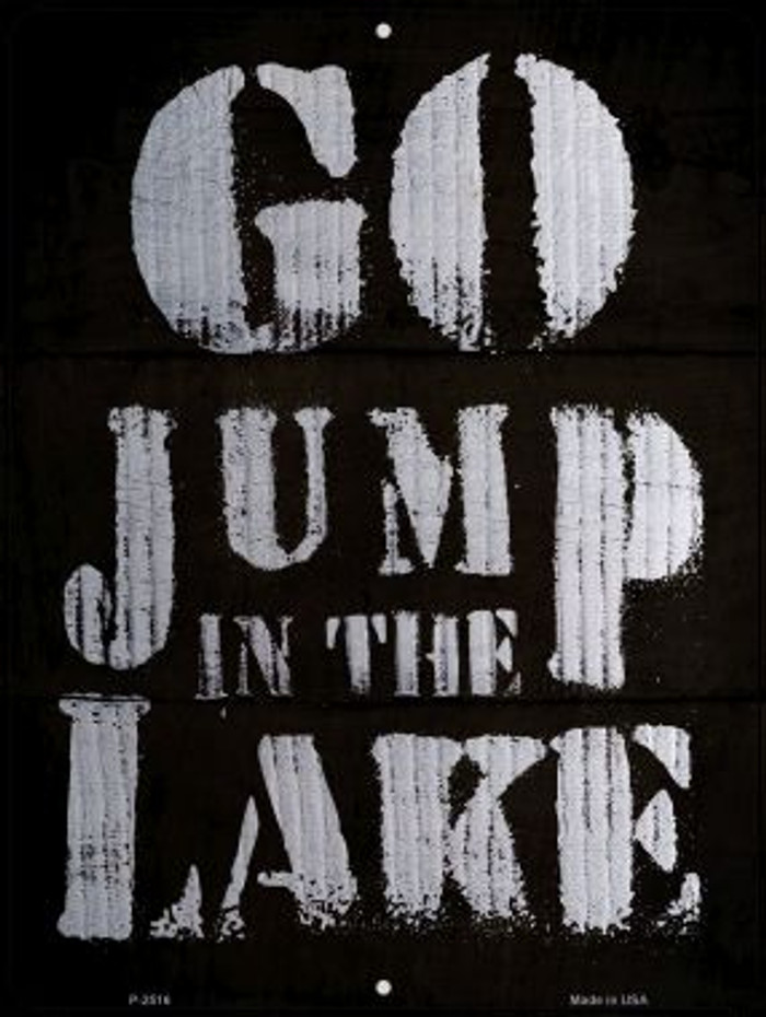Go Jump in the Lake Wholesale Novelty Metal Parking Sign P-2516