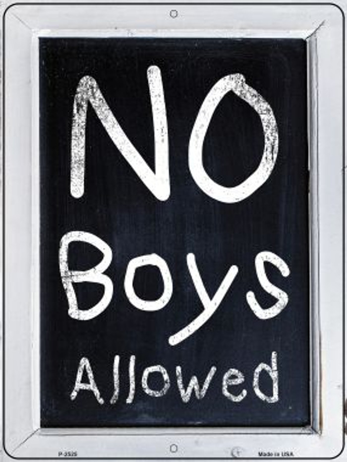 No Boys Allowed Wholesale Novelty Metal Parking Sign P-2525