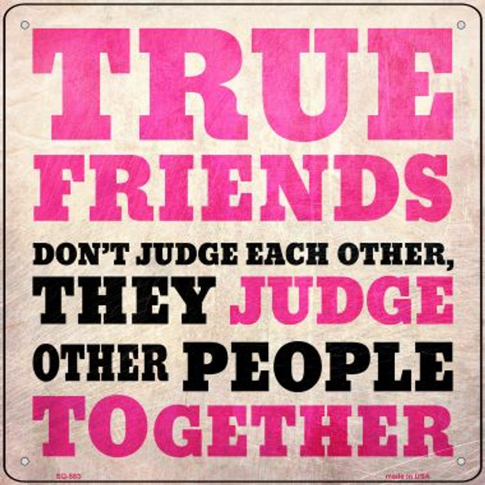 True Friends Wholesale Novelty Metal Square Sign SQ-583