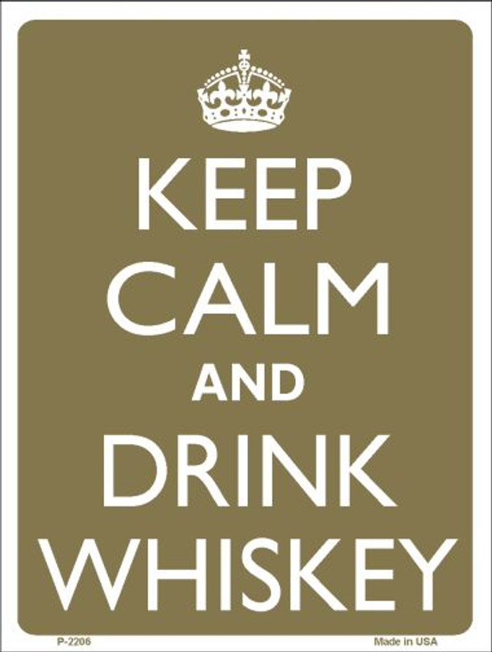 Keep Calm And Drink Whiskey Wholesale Metal Novelty Parking Sign P-2206