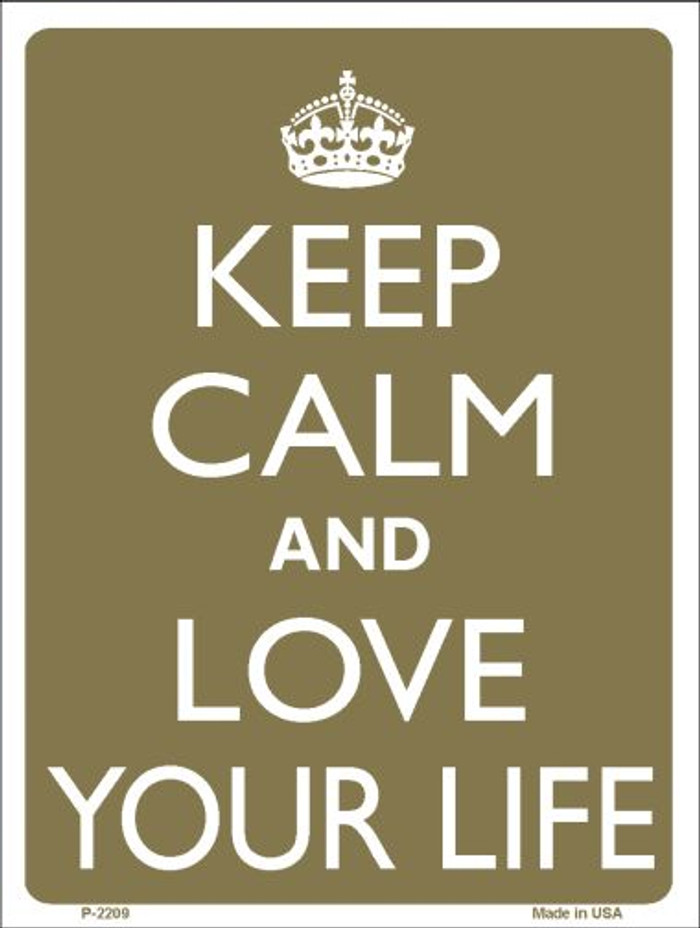 Keep Calm And Love Your Life Wholesale Metal Novelty Parking Sign P-2209