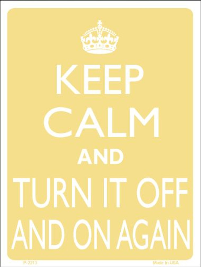 Keep Calm Turn It Off And On Again Wholesale Metal Novelty Parking Sign P-2213