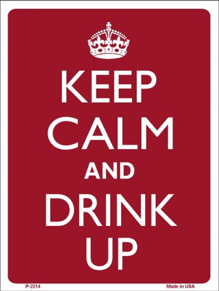 Keep Calm And Drink Up Wholesale Metal Novelty Parking Sign P-2214