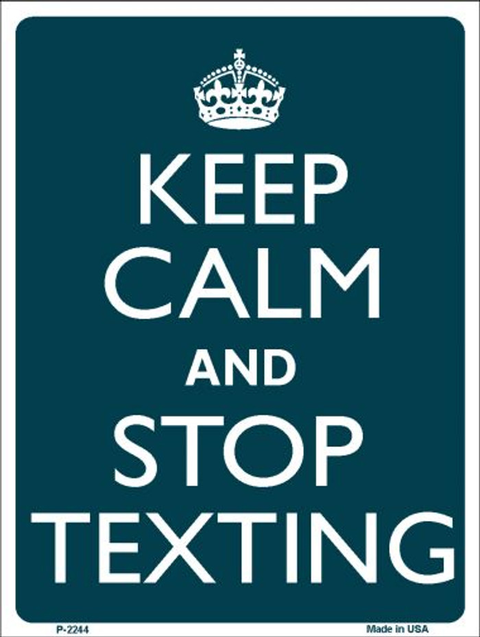 Keep Calm Stop Texting Wholesale Metal Novelty Parking Sign P-2244