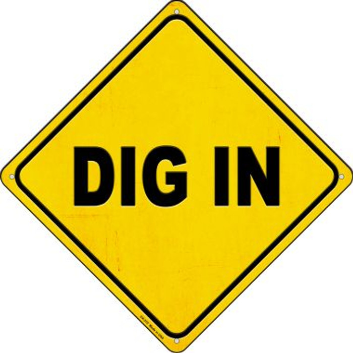 Dig In Wholesale Novelty Metal Crossing Sign CX-372