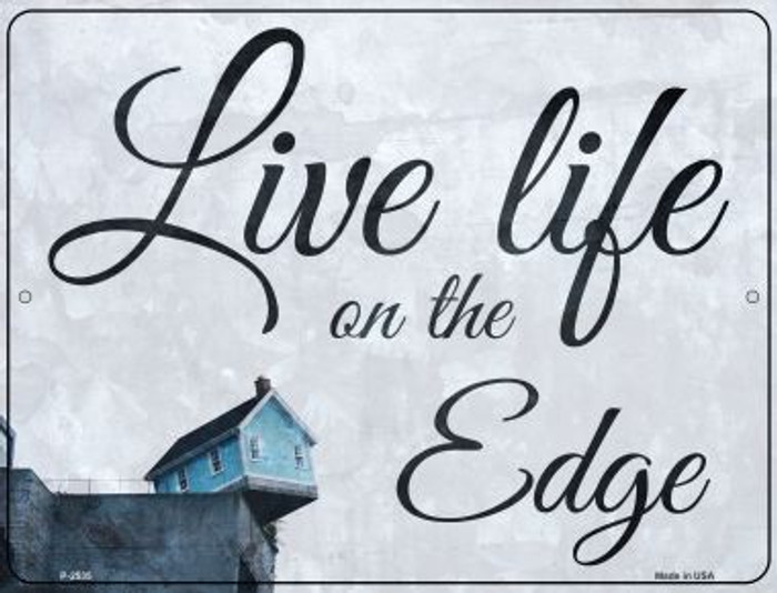Live Life on the Edge Wholesale Novelty Metal Parking Sign P-2535