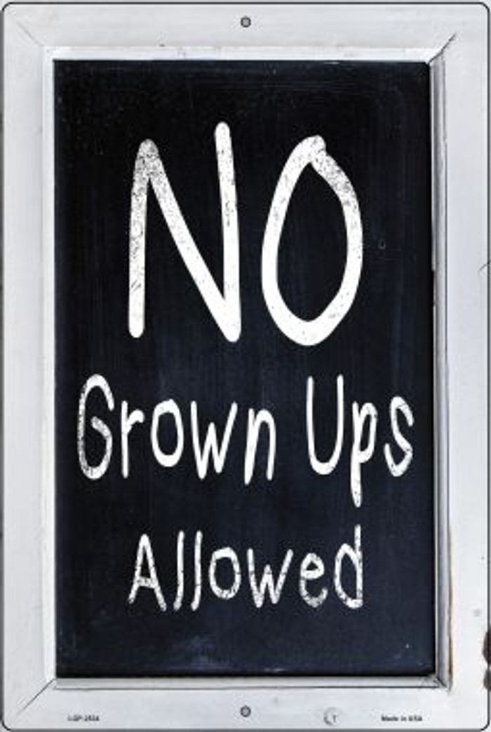 No Grown Ups Allowed Wholesale Novelty Metal Large Parking Sign LGP-2534